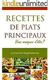 La Cuisine V�g�talienne. Recettes De Plats Principaux.