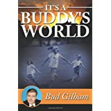 It's a Buddy's Worldby Bud Gilham