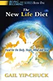 img - for The New Life Diet: A New Way of Eating and Being (Being and Becoming) book / textbook / text book