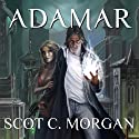 Adamar: The Hennion Chronicles, Book 1 (       UNABRIDGED) by Scot C. Morgan Narrated by Lee Strayer