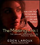 img - for The Missing Link I : The January Morrison Files, Psychic Series 1 book / textbook / text book