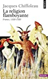 La religion flamboyante : France (1320-1520)