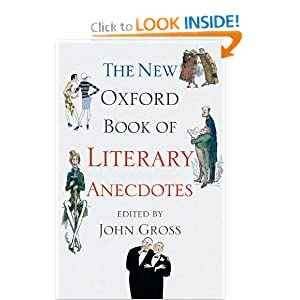 The New Oxford Book of Literary Anecdotes (Oxford Books of Prose