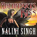Archangel's Kiss: Guild Hunter, Book 2 Audiobook by Nalini Singh Narrated by Justine Eyre