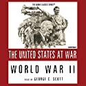 World War II: The United States at War (       UNABRIDGED) by Joseph Stromberg Narrated by George C. Scott