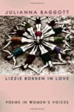 Lizzie Borden in Love: Poems in Women's Voices (Crab Orchard Award Series in Poetry)