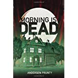 Morning Is Dead [Paperback]