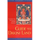 Guide to Dakini Land: The Highest Yoga Tantra Practice of Buddha Vajrayoginiby Geshe Kelsang Gyatso