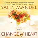 Change of Heart (       UNABRIDGED) by Sally Mandel Narrated by Amy Rubinate