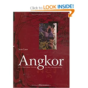 Angkor: An Illustrated Guide to the Monuments Jean Laur