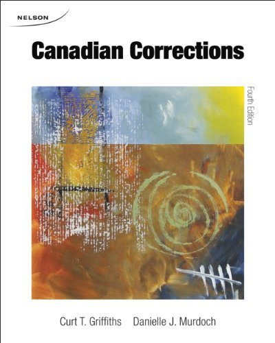 By Curt T Griffiths - Canadian Corrections (4th fourth edition)
