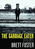 The Garbage Eater: Poems