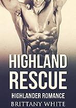 Romance: Highlander Romance: Highland Rescue (highlander Historical Scottish Time Travel Romance) (military Fantasy Romance Short Stories)
