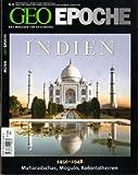 GEO Epoche 41/10: Indien 1450-1948. Maharadschas, Moguln, Kolonialherren