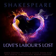 Love's Labour's Lost | Livre audio Auteur(s) : William Shakespeare Narrateur(s) : Derek Godfrey, Prunella Scales, Diana Rigg