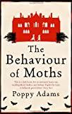 Cover of The Behaviour Of Moths by Poppy Adams 1844084884
