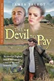 The Devil to Pay: Scorned in England, Feared in Australia. A Man at War with Himself. (The Alchemy of Distance) (Volume 3)