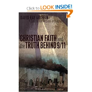 Christian Faith and the Truth Behind 9/11: A Call to Reflection and Action David Ray Griffin