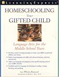 img - for Homeschooling Your Gifted Child: Language Arts for the Middle School Years 1st edition by LearningExpress Editors (2007) Paperback book / textbook / text book