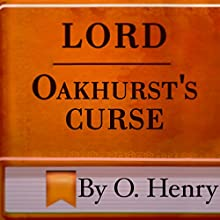 Lord Oakhurst's Curse (       UNABRIDGED) by O. Henry Narrated by Vensel Alla