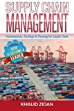 Supply Chain Management: Fundamentals, Strategy, Analytics & Planning for Supply Chain & Logistics Management (Logistics, Supply Chain Management, Procurement)