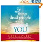 The Top Ten Things Dead People Want t...