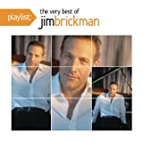 Playlist: The Very Best of Jim Brickman Jim Brickman