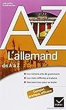 L'allemand de A à Z: Grammaire, conjugaison et difficultés