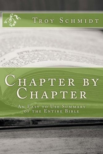 Chapter by Chapter: An Easy to Use Summary of the Entire Bible PDF