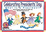 Celebrating President s Day: What Is a President? (Learn to Read Read to Learn Holiday Series)