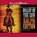 Valley of the Gun Audiobook by Ralph Cotton Narrated by George Guidall