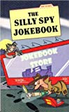 The silly spy jokebook