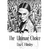 The Ultimate Choice ~ Lisa C Hinsley