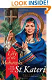 Lily of the Mohawks: The Story of St. Kateri