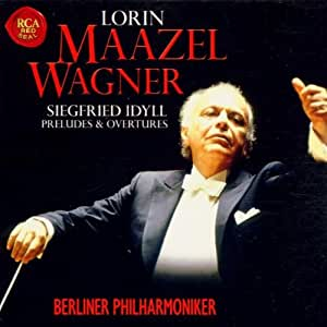 Lorin Maazel Conducts Wagner: Volume 2: Siegfried Idyll, Preludes & Overtures