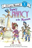 Fancy Nancy at the Museum (I Can Read Book 1)