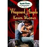 Wayward Angels, Book 4 of the Wounded Warriors Series ~ Karen Wiesner