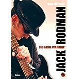 """Jack Rodman - Die ganze Wahrheit: Romanvon """"Arno Wilhelm"""""""