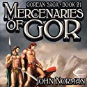 Mercenaries of Gor: Gorean Saga, Book 21 Audiobook by John Norman Narrated by Ralph Lister