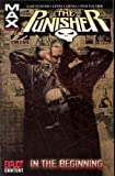 Garth Ennis Punisher Max Volume 1: In The Beginning TPB: In the Beginning v. 1 (Graphic Novel Pb)