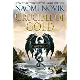 "Crucible of Gold (Temeraire (Unnumbered Hardcover))von ""Naomi Novik"""
