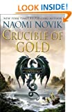 Crucible of Gold (Temeraire (Unnumbered Hardcover))
