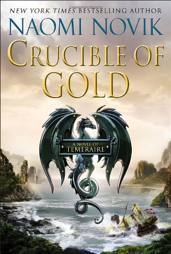Image of Crucible of Gold (Temeraire (Unnumbered Hardcover))