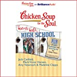 Chicken Soup for the Soul: Teens Talk High School - 32 Stories of Life's Challenges and Growing Up for Older Teens | Jack Canfield,Mark Victor Hansen,Amy Newmark,Madeline Clapps,Nick Podehl,Kate Rudd