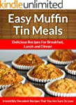 Muffin Tin Meals: Perfectly Portioned...