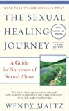 Sexual Healing Journey: A Guide for Survivors of Sexual Abuse (Third Edition)