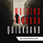 Walking Through Quicksand | J. L. Hoyt