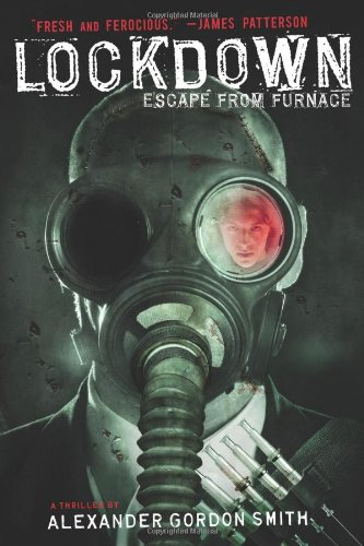 Lockdown: Escape From Furnace by Alexander Gordon Smith