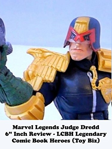 "Marvel Legends JUDGE DREDD 6"" inch Review - LCBH Legendary Comic Book Heroes (toy biz)"