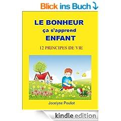 LE BONHEUR �a s'apprend ENFANT - 12 principes de vie (Enseignement des valeurs t. 7) (French Edition)